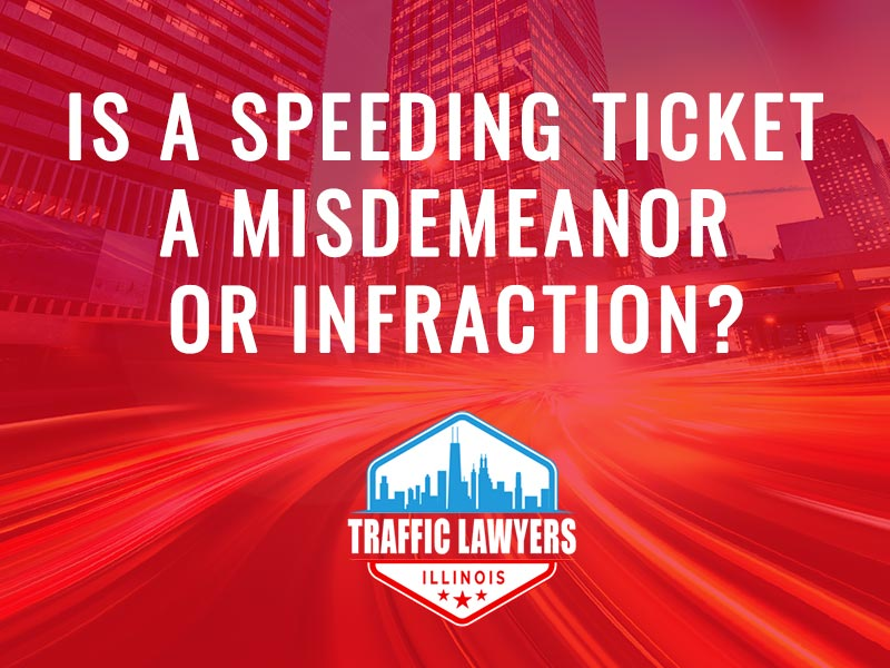 Is a speeding ticket a misdemeanor or infraction?